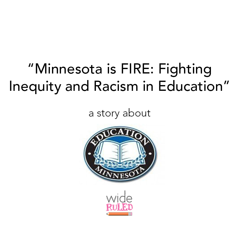 Wide Ruled – Ep. 013: Minnesota is FIRE: Fighting Inequality and Racism in Education