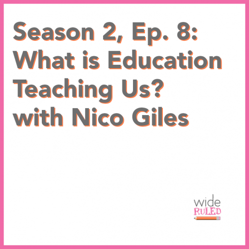 What is Education Teaching Us? with Nico Giles